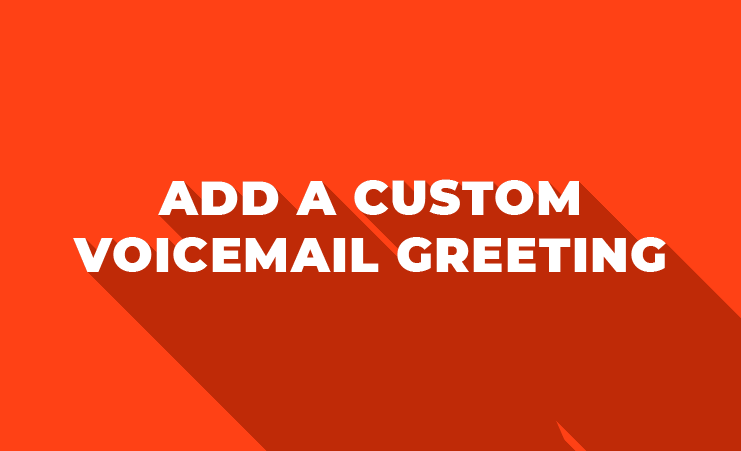 How To Add A Custom Voicemail Greeting