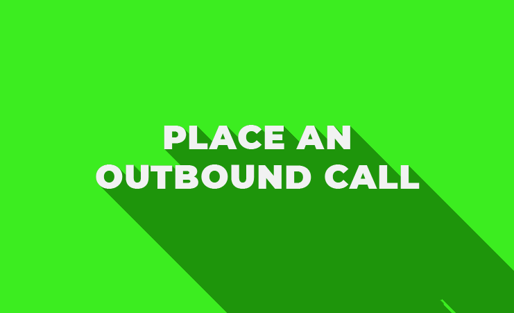 How To Place an Outbound Call